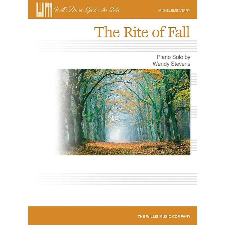 Willis MusicThe Rite of Fall (Mid-Elem Level) Willis Series by Wendy Stevens