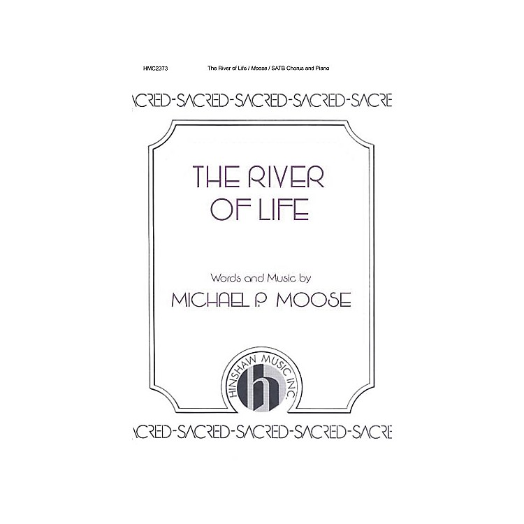 Hinshaw MusicThe River of Life SATB composed by Michael P. Moose