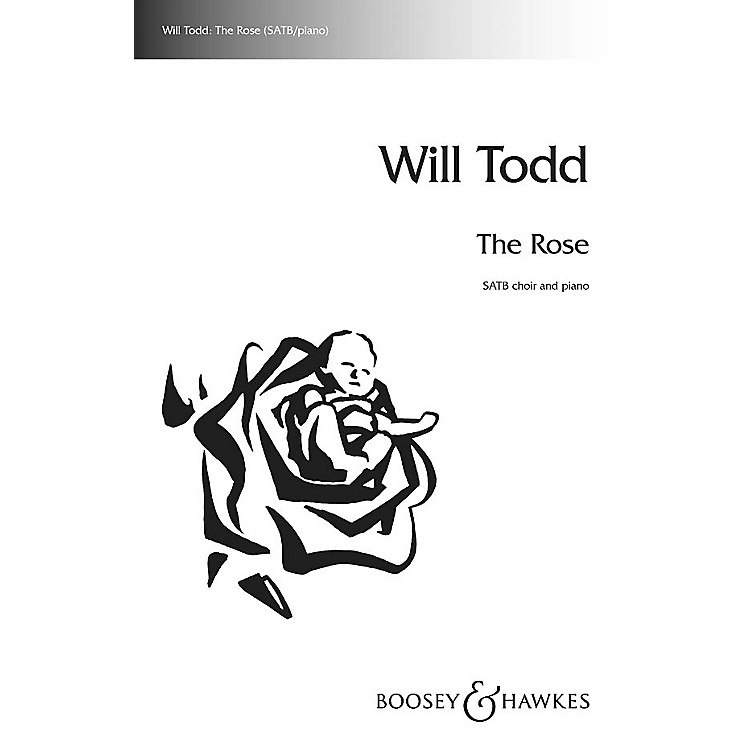 Boosey and Hawkes The Rose SATB composed by Will Todd