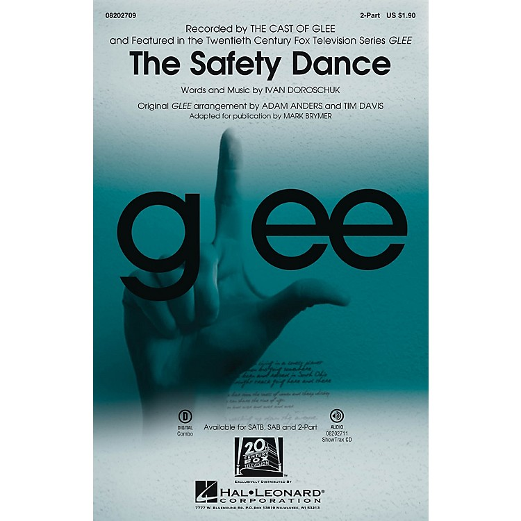 Hal LeonardThe Safety Dance (featured in Glee) 2-Part by Glee Cast arranged by Adam Anders