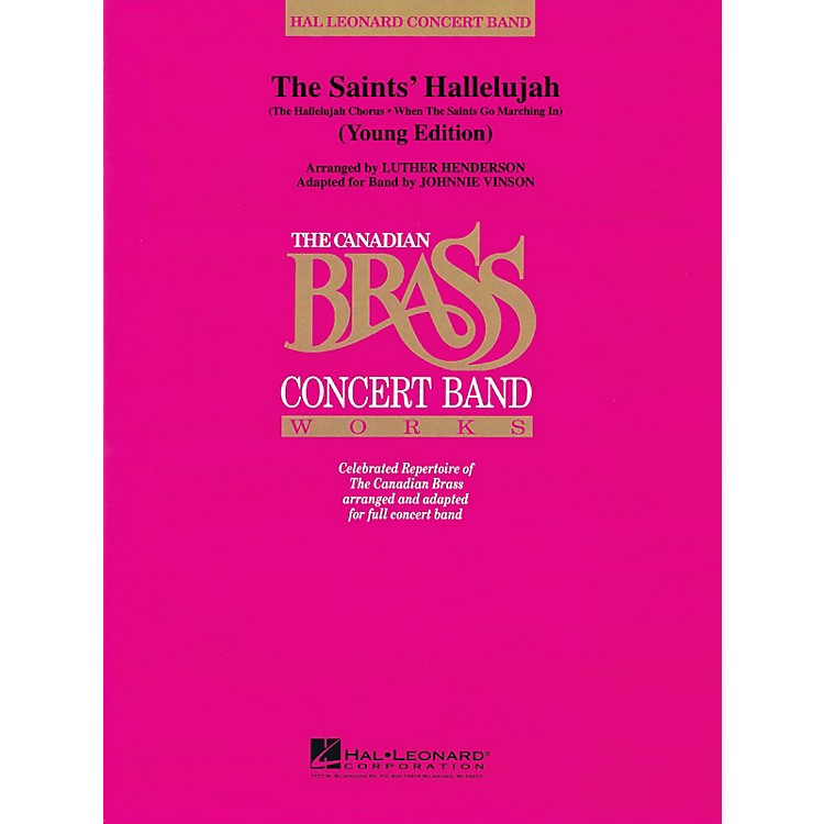Hal LeonardThe Saints' Hallelujah (Young Edition) Concert Band Level 2 by The Canadian Brass by Johnnie Vinson