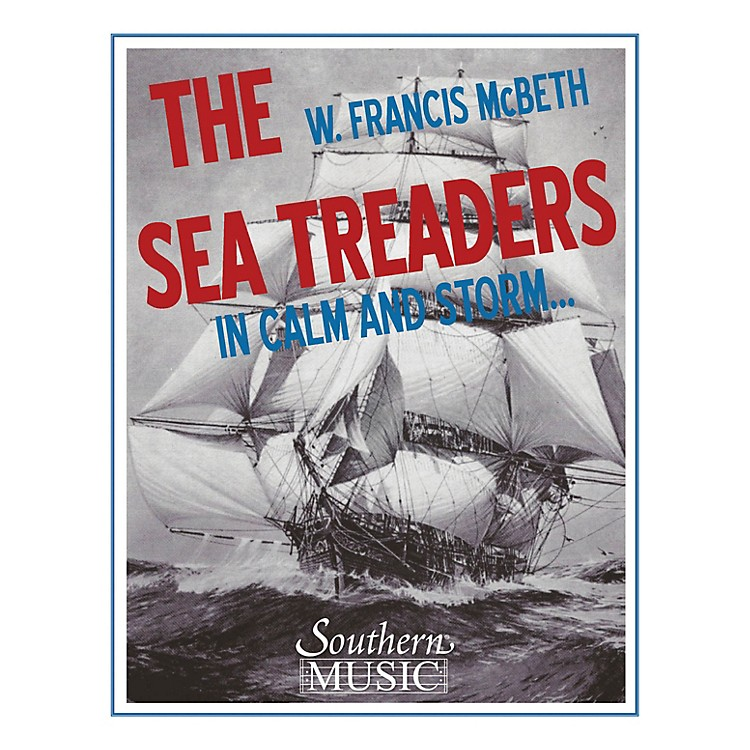 SouthernThe Sea Treaders (In Calm and Storm) (Band/Concert Band Music) Concert Band Level 4 by W. Francis McBeth