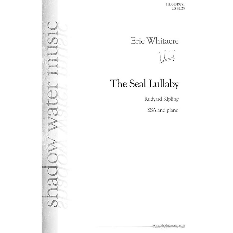 Hal LeonardThe Seal Lullaby SSA composed by Eric Whitacre