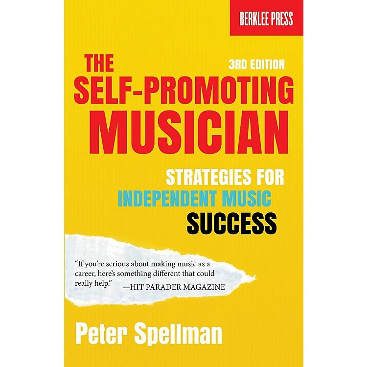 Berklee PressThe Self-Promoting Musician Berklee Guide Series Softcover Written by Peter Spellman