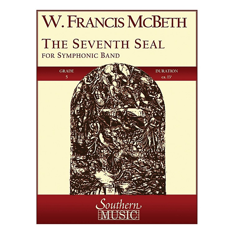 SouthernThe Seventh Seal (Band/Concert Band Music) Concert Band Level 5 Composed by W. Francis McBeth