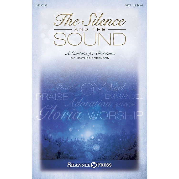 Shawnee PressThe Silence and the Sound SATB composed by Heather Sorenson