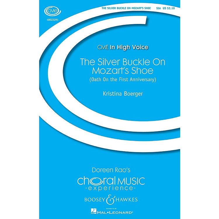 Boosey and HawkesThe Silver Buckle on Mozart's Shoe (CME In High Voice) SSA composed by Kris Boerger