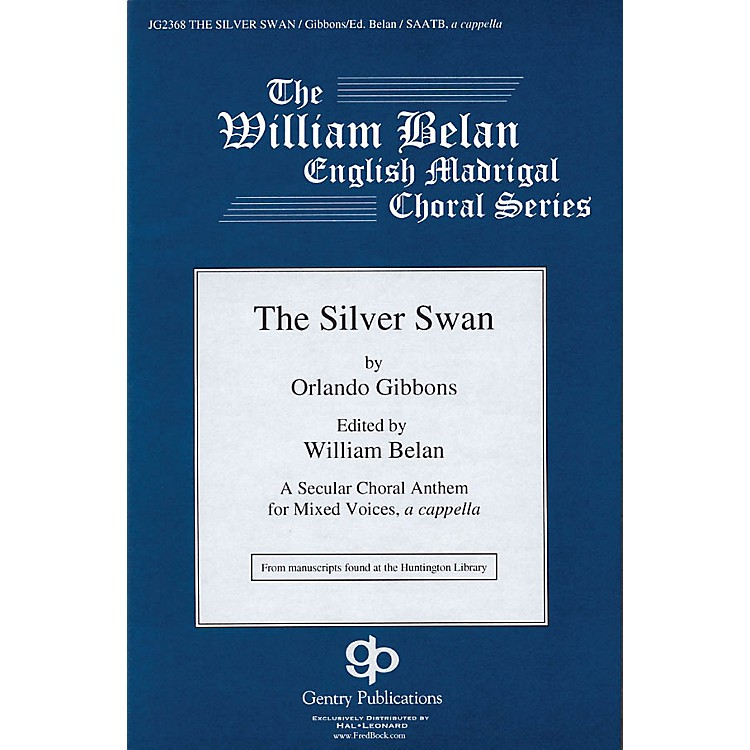 Gentry PublicationsThe Silver Swan (The William Belan English Madrigal Choral Series) SAATB A CAPPELLA by Orlando Gibbons