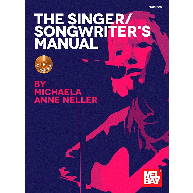 Mel Bay The Singer/Songwriter's Manual