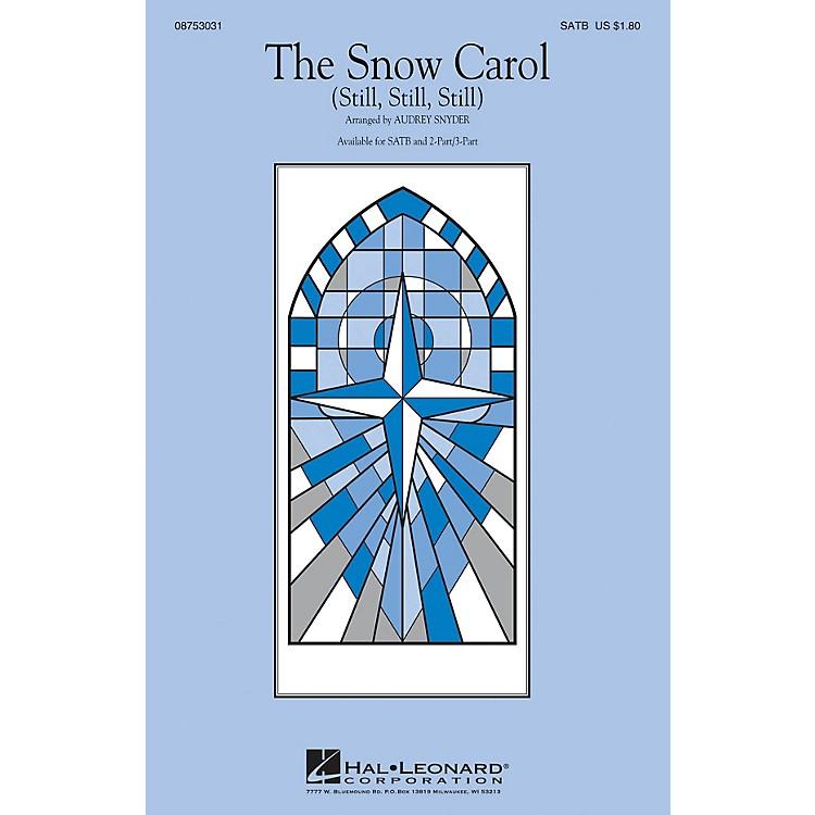 Hal LeonardThe Snow Carol (Still, Still, Still) SATB arranged by Audrey Snyder