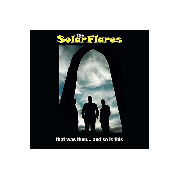 AllianceThe Solarflares - That Was Then... And So Is This