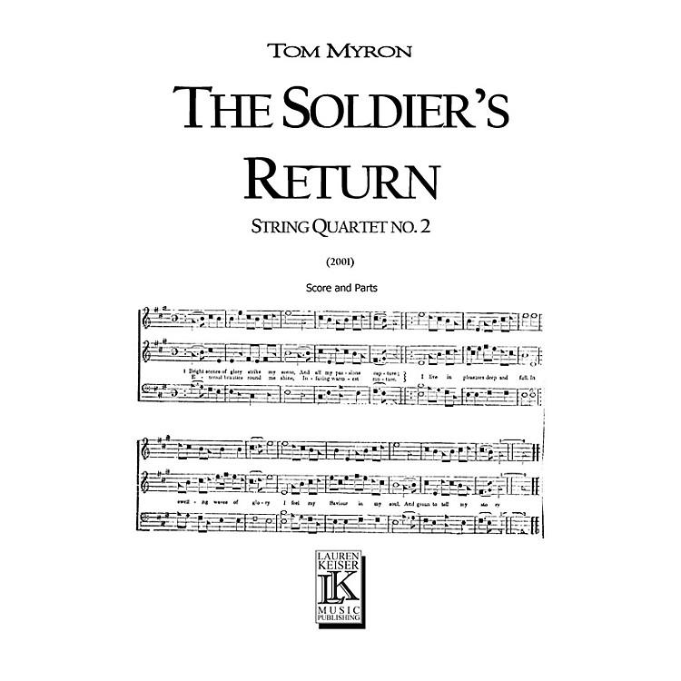 Lauren Keiser Music PublishingThe Soldier's Return (for String Quartet) LKM Music Series Composed by Tom Myron