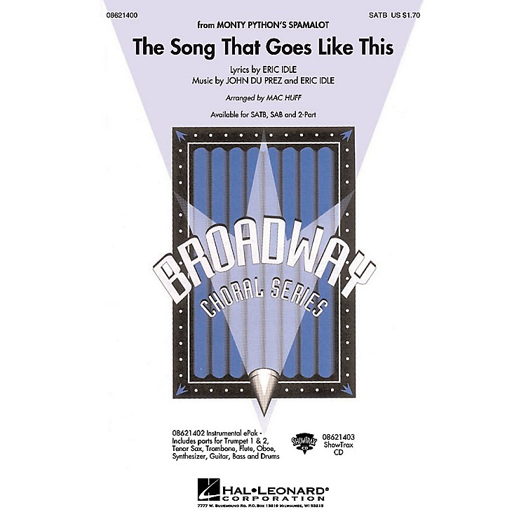 Hal LeonardThe Song That Goes like This (from Spamalot) SATB arranged by Mac Huff