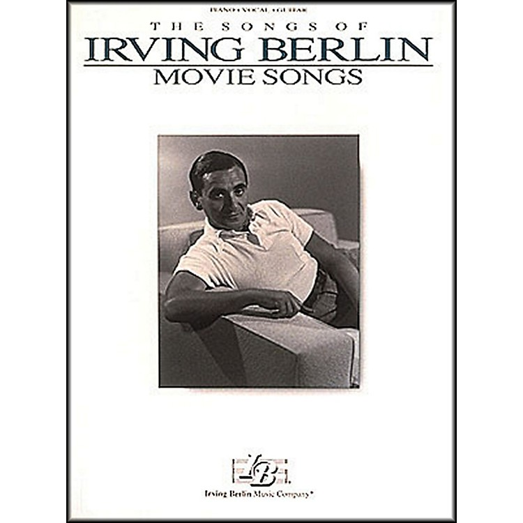 Hal LeonardThe Songs Of Irving Berlin - Movie Songs arranged for piano, vocal, and guitar (P/V/G)