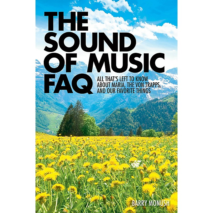 Applause BooksThe Sound of Music FAQ FAQ Series Softcover Written by Barry Monush