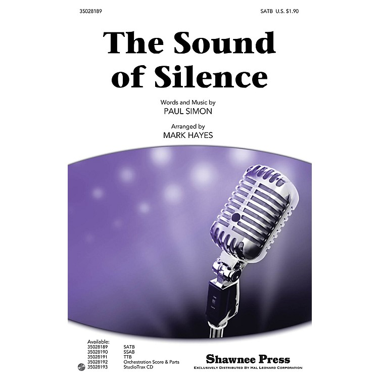 Shawnee Press The Sound of Silence SATB by Simon And Garfunkel arranged by Mark Hayes