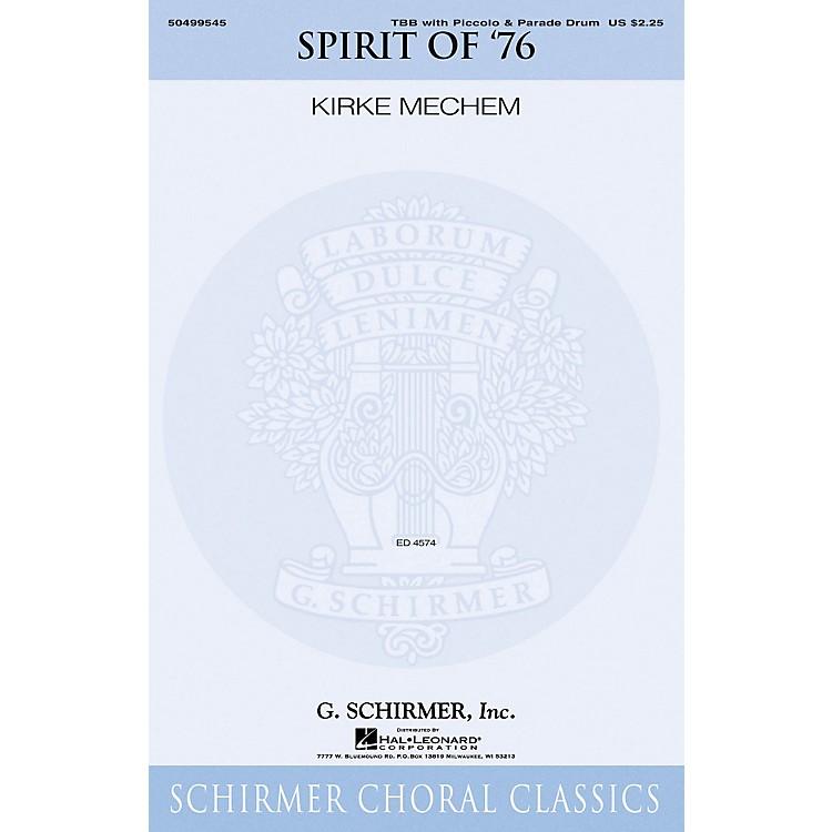 G. SchirmerThe Spirit of '76 (TBB with piccolo and snare drum) TBB arranged by Kirke Mechem