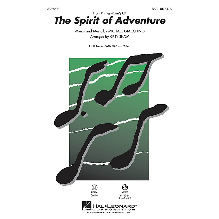 Hal LeonardThe Spirit of Adventure (from Up) SAB arranged by Kirby Shaw