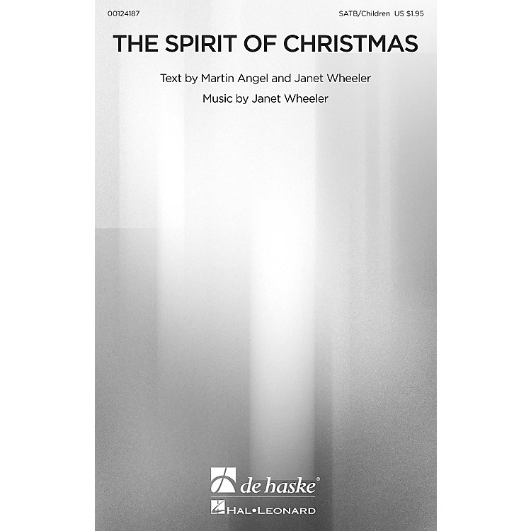 De Haske Music The Spirit of Christmas SATB/CHILDREN'S CHOIR composed by Janet Wheeler