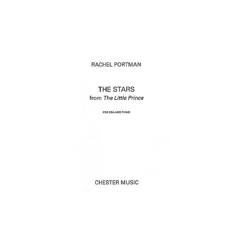 Chester MusicThe Stars (The Little Prince) SSA Composed by Rachel Portman