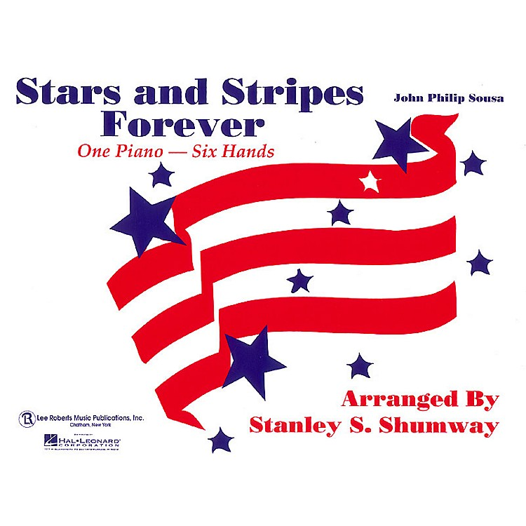 Lee RobertsThe Stars and Stripes Forever March (1 Piano, 6 Hands) Pace Piano Education Series by Robert Pace