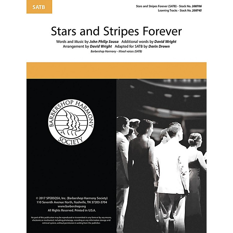 Barbershop Harmony SocietyThe Stars and Stripes Forever SATB a cappella arranged by David Wright