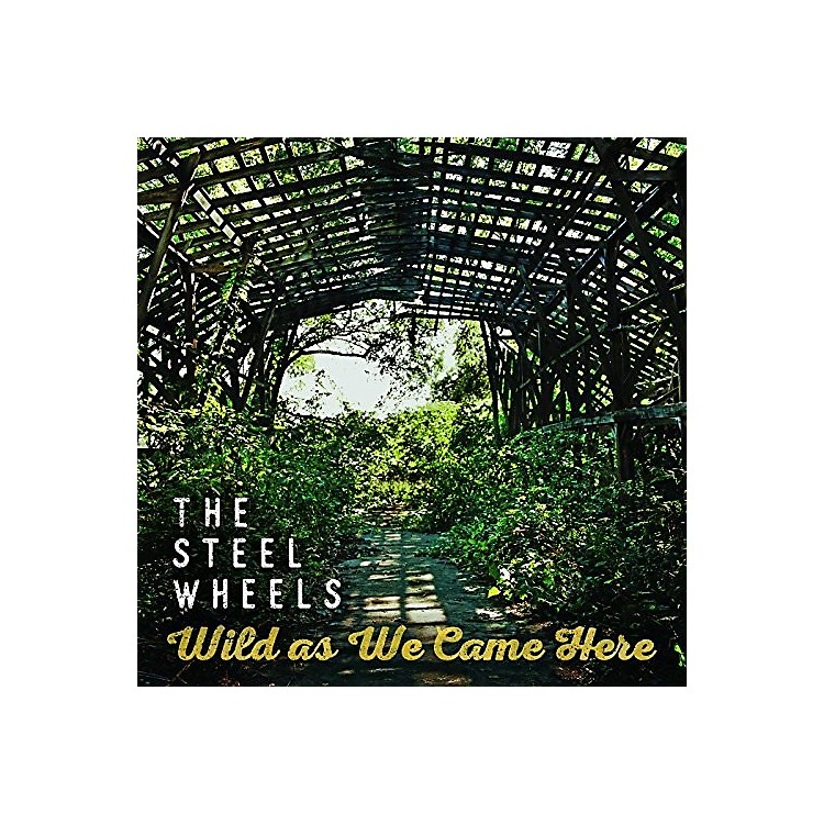 Alliance The Steel Wheels - Wild As We Came Here