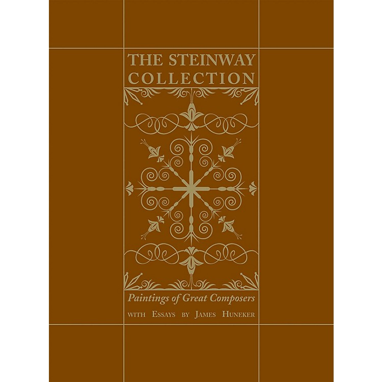 Amadeus PressThe Steinway Collection (Paintings of Great Composers) Amadeus Series Hardcover by James Gibbons Huneker