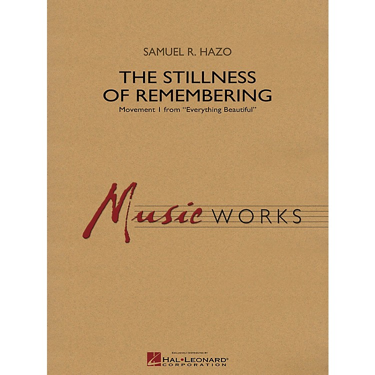 Hal Leonard The Stillness of Remembering Concert Band Level 4 Composed by Samuel R. Hazo