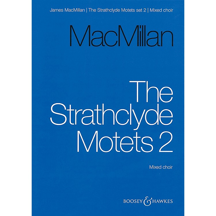 Boosey and HawkesThe Strathclyde Motets II (Mixed Choir Vocal Score) SATB composed by James MacMillan