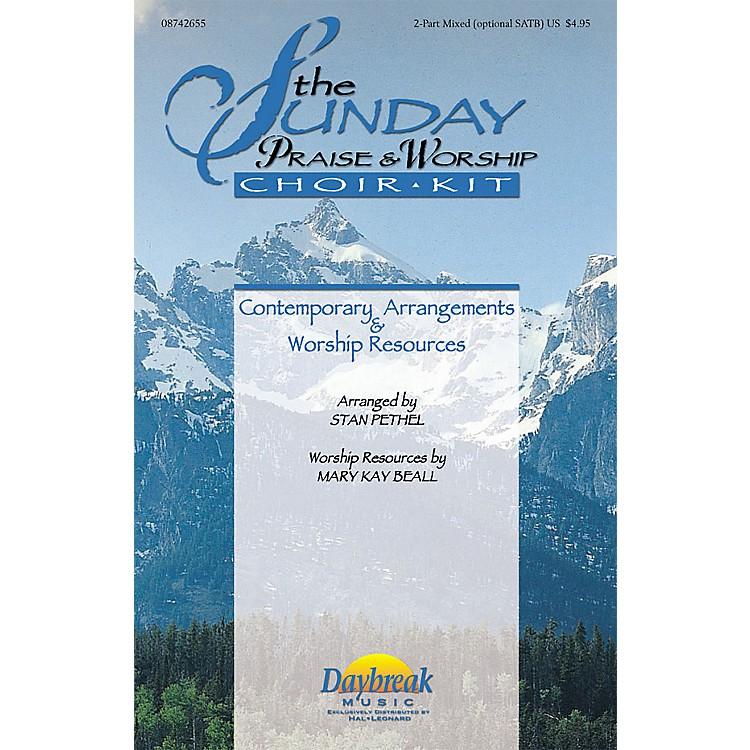Daybreak MusicThe Sunday Praise & Worship Choir Kit (Collection) COMPLETE KIT Arranged by Stan Pethel