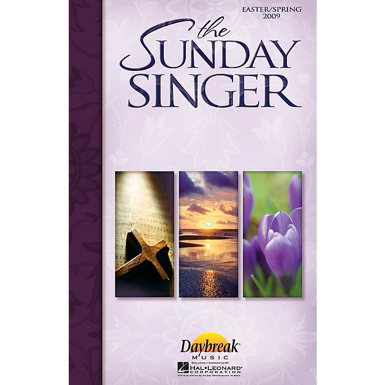 Daybreak Music The Sunday Singer - Easter/Spring 2009 PREV CD Composed by Various