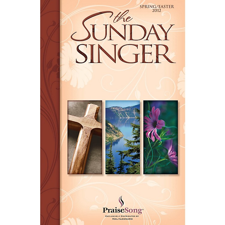 PraiseSongThe Sunday Singer Spring/Easter 2012 CHOIRTRAX CD Arranged by Keith Christopher