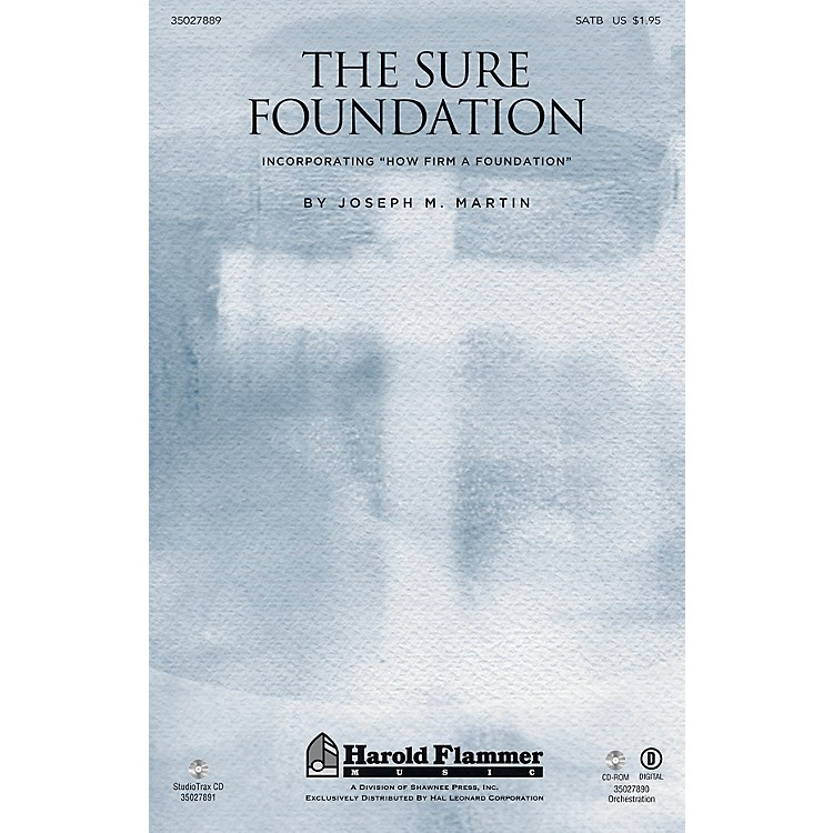Shawnee Press The Sure Foundation ORCHESTRATION ON CD-ROM Arranged by Joseph M. Martin