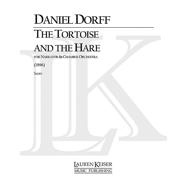 Lauren Keiser Music PublishingThe Tortoise and the Hare (for String Orchestra) LKM Music Series Composed by Daniel Dorff