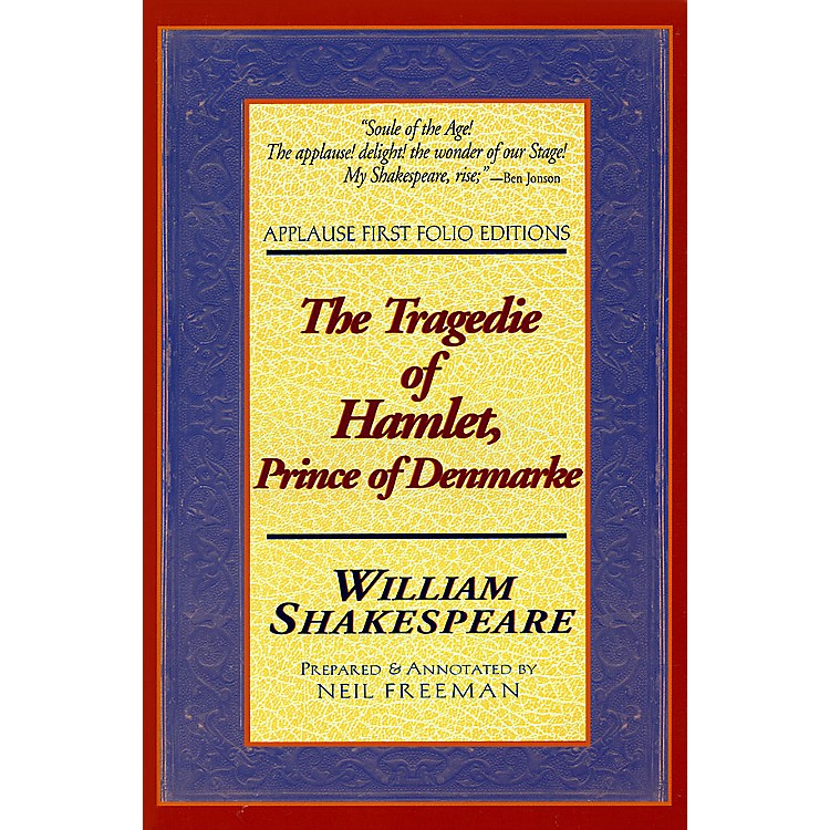 Applause BooksThe Tragedie of Hamlet, Prince of Denmarke Applause Books Series Softcover Written by William Shakespeare
