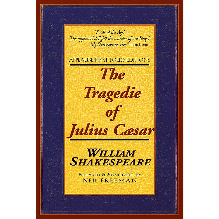 Applause BooksThe Tragedie of Julius Caesar Applause Books Series Softcover Written by William Shakespeare
