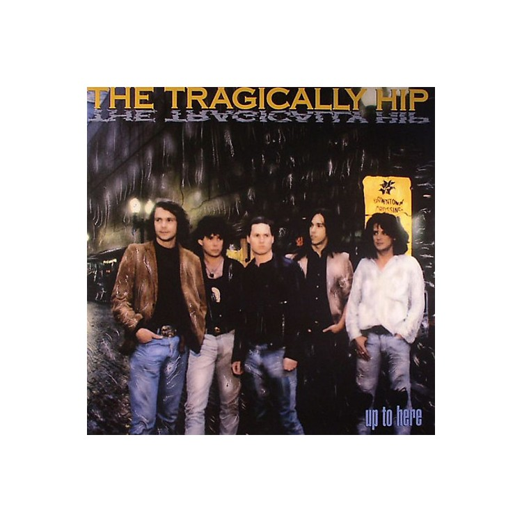 AllianceThe Tragically Hip - Up To Here