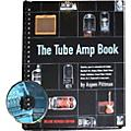 Backbeat Books The Tube Amp Book (Book/CD)