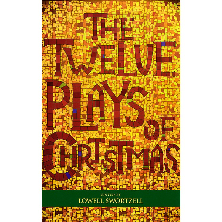 Applause BooksThe Twelve Plays of Christmas Applause Books Series Softcover Written by Lowell Swortzell