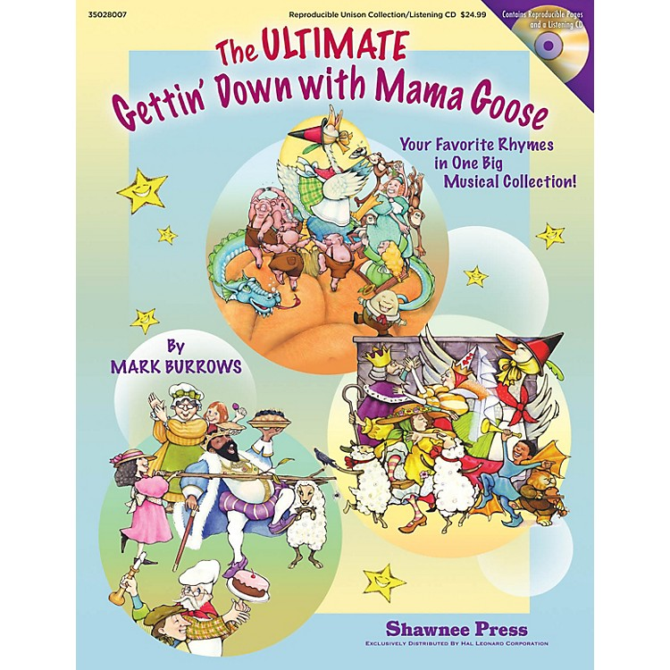 Shawnee PressThe Ultimate Gettin' Down With Mama Goose Studiotrax CD Composed by Mark Burrows
