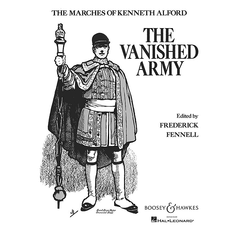 Boosey and HawkesThe Vanished Army Concert Band Composed by Kenneth J. Alford Arranged by Frederick Fennell