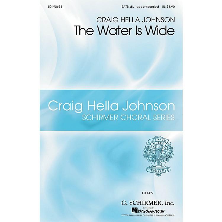 G. SchirmerThe Water Is Wide (Craig Hella Johnson Choral Series) SATB Divisi arranged by Craig Hella Johnson
