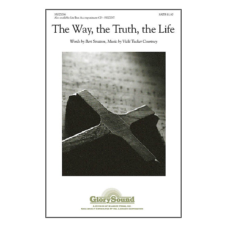 Hal Leonard The Way The Truth, The Life SATB