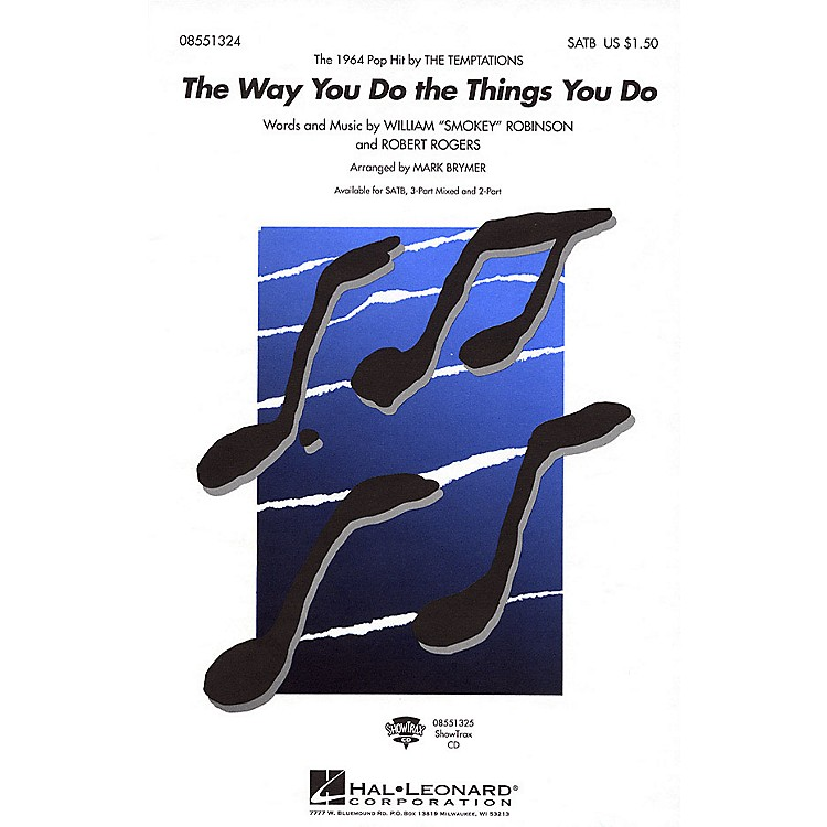 Hal LeonardThe Way You Do the Things You Do 3-Part Mixed by The Temptations Arranged by Mark Brymer