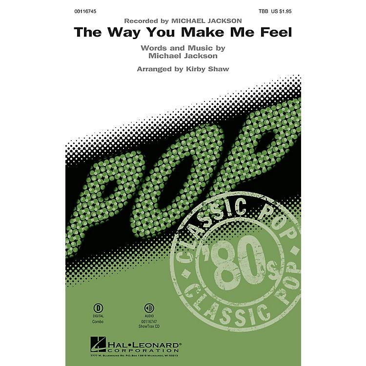 Hal LeonardThe Way You Make Me Feel (TBB) TBB by Michael Jackson arranged by Kirby Shaw