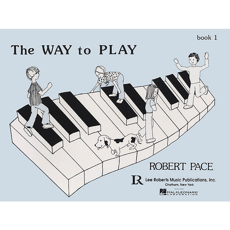 Lee RobertsThe Way to Play - Book 1 Pace Piano Education Series Softcover Written by Robert Pace