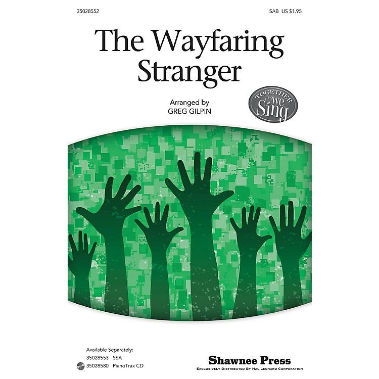 Shawnee PressThe Wayfaring Stranger (Together We Sing Series) SAB arranged by Greg Gilpin