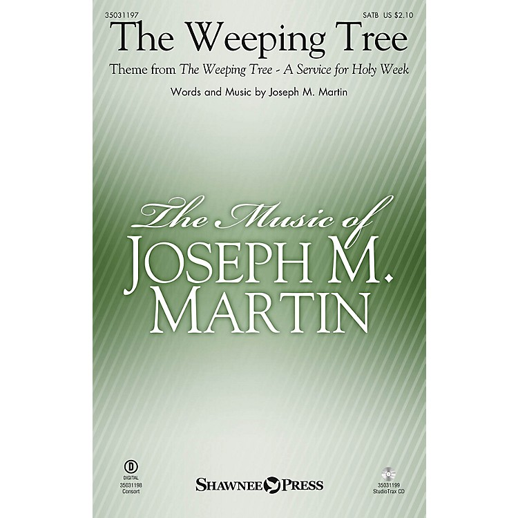 Shawnee PressThe Weeping Tree (Theme from The Weeping Tree) SATB composed by Joseph M. Martin