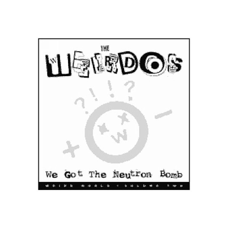 Alliance The Weirdos - We Got the Neutron Bomb